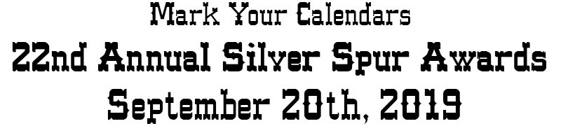 Mark Your Calendars - 22nd Annual Silver Spur Awards - September 20th, 2019