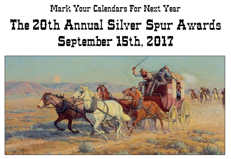 Mark Your Calendars for Next Year The 20th Annual Silver Spur Awards September 15th, 2017
