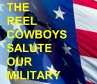 The Reel Cowboys Salute Our Military